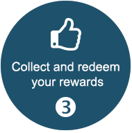 Number three. Collect and redeem your rewards.