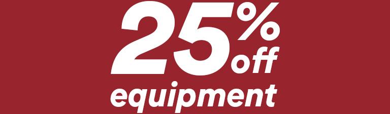 25% off equipment