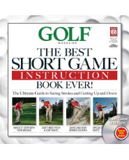 Golf Magazine: The Best Short Game Instruction Book Ever w/DVD 101