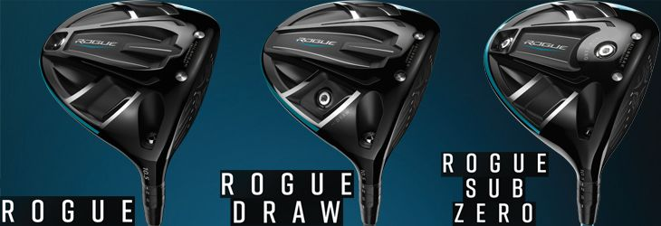Callaway Rogue Driver Selection