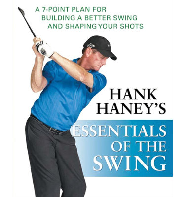 Hank Haney Essentials of Swing