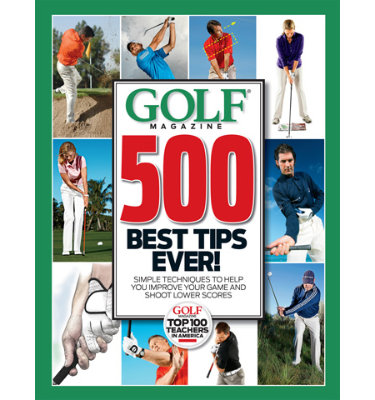 Golf Magazines 500 Best Tips Ever (Hardcover)