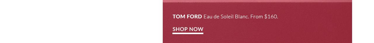Holt Renfrew Tom Ford Eau de Soleil Blanc.