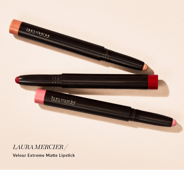 LAURA MERCIER Velour Extreme Matte Lipstick. $34. SHOP NOW