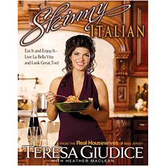 Skinny Italian: Eat It and Enjoy It–Live La Bella Vita and Look Great, Too