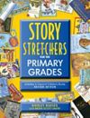 STORY S-T-R-E-T-C-H-E-R-S for the Primary Grades