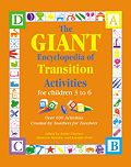 The GIANT Encyclopedia of Transition Activities for Children 3 to 6