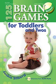 125 Brain Games for Toddlers and Twos, Revised
