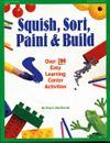 Squish, Sort, Paint & Build