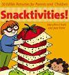 Snacktivities!