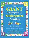 The GIANT Encyclopedia of Kindergarten Activities