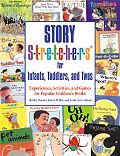 Story S-t-r-e-t-c-h-e-r-s for Infants,Toddlers,and Twos
