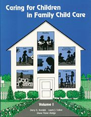 Caring for Children in Family Child Care: Volume I
