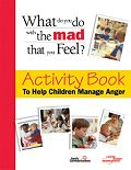 What Do You Do with the Mad that You Feel? Activity Book