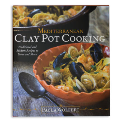 Mediterranean Clay Pot Cooking - Traditional and Modern Recipes to Savor and Share