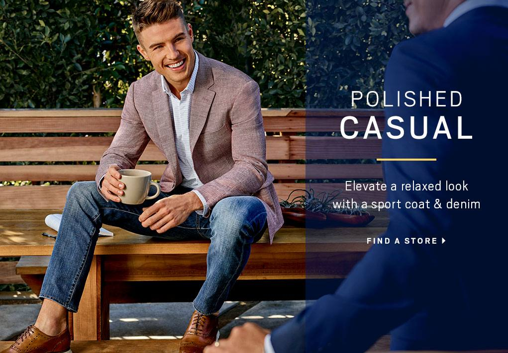 Polished Casual. Elevate a relaxed look with a sport coat & denim.
