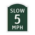 Slow 5 MPH Outdoor Sign, 91929