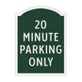 20 Minute Parking Only Outdoor Sign, 91941