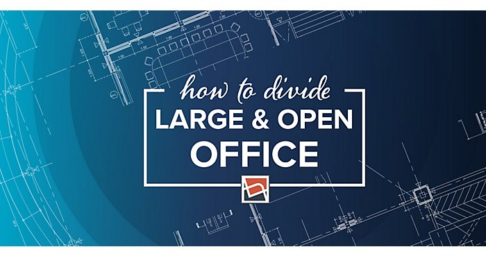 How to Divide a Large Open Office | NBF Blog
