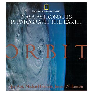 Orbit: NASA Astronauts Photograph the Earth - Softcover