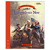 Independence Now: The American Revolution 1763-1783