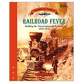View Railroad Fever: Building the Transcontinental Railroad 1830-1870 image