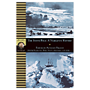 National Geographic Adventure Classics: The South Pole, A Narrative History of the Exploration of Antarctica