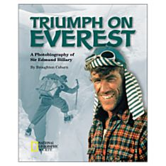 Triumph on Everest: A Photobiography of Sir Edmund Hillary, Ages 10 and Up