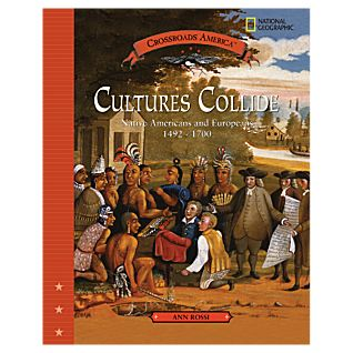 Cultures Collide: Native Americans and Europeans 1492-1700