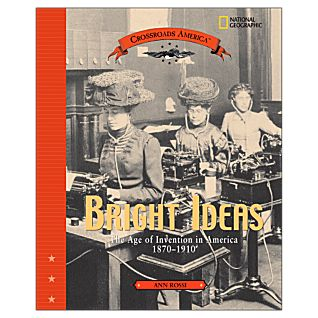 Bright Ideas: The Age of Invention in America, 1870-1910