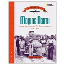 Moving North: African Americans and the Great Migration 1915-1930 - 0792282787