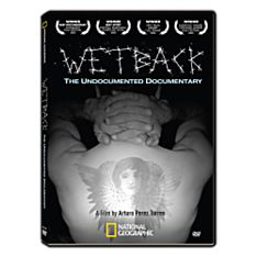 Wetback: The Undocumented Documentary DVD, 2006