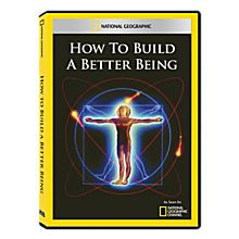 How to Build a Better Being DVD Exclusive