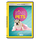 Spoiled Rotten Pets DVD-R
