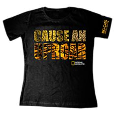 Women's ''Cause An Uproar'' T-Shirt