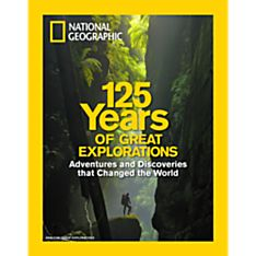 National Geographic 125 Years of Great Explorations Special Issue