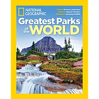 National Geographic Greatest Parks of the World Special Issue