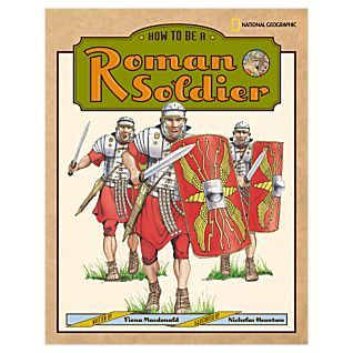 View How to Be a Roman Soldier - Hardcover image