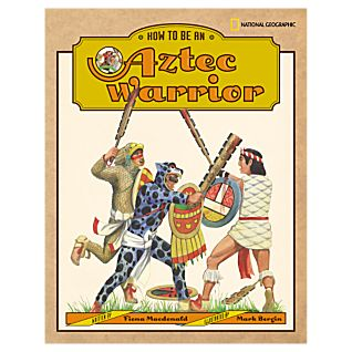 How to Be an Aztec Warrior - Hardcover