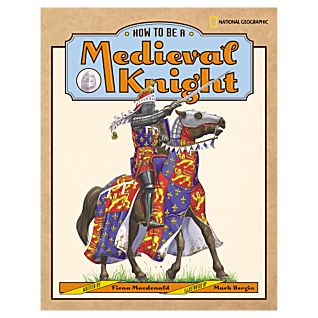 How to Be a Medieval Knight - Hardcover