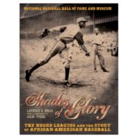 Shades of Glory: The Negro Leagues & The Story of African American Baseball