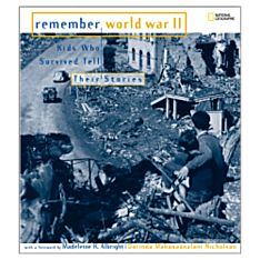 Remember World War II: Kids Who Survived Tell their Stories, 2005