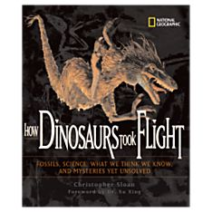 How Dinosaurs Took Flight, Ages 10+