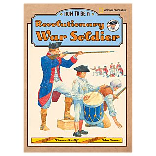 How to Be a Revolutionary War Soldier - Hardcover