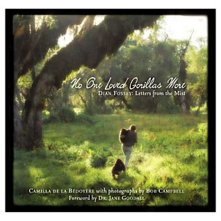 No One Loved Gorillas More: Dian Fossey, Letters from the Mist
