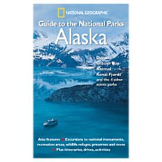 Regional Guide to National Parks: Alaska, 2005