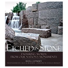 Etched In Stone: Enduring Words from Our Nation's Monuments, 2007
