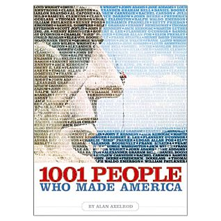 1001 People Who Made America - Hardcover