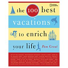 The 100 Best Vacations to Enrich your Life, 2007