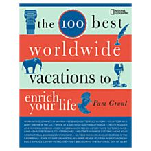100 Best Worldwide Vacations To Enrich your Life, 2008